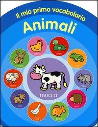 Il mio primo vocabolario. Animali. Ediz. illustrata