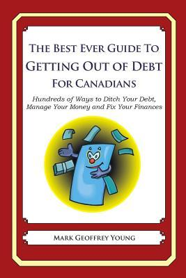 The Best Ever Guide to Getting Out of Debt for Canadians