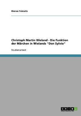"""Die Funktion der Märchen in Christoph Martin Wielands """"Don Sylvio"""""""