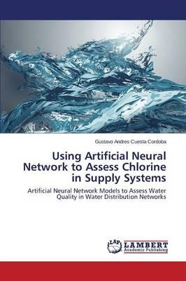 Using Artificial Neural Network to Assess Chlorine in Supply Systems