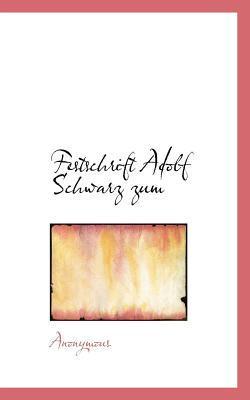 Festschrift Adolf Schwarz Zum