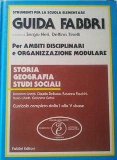 Guida Fabbri. Storia, Geografia, Studi Sociali. Curricolo completo dalla I alla V classe