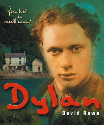 Dylan - Fern Hill to Milk Wood, The Bumpy Road to Glory