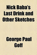 Nick Baba's Last Drink and Other Sketches