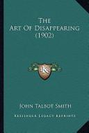 The Art of Disappearing (1902) the Art of Disappearing (1902)