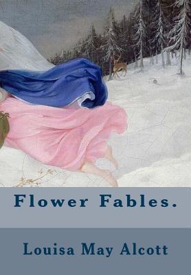 Flower Fables.