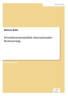 Investitionsneutralität internationaler Besteuerung
