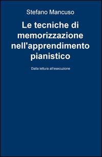 Le tecniche di memorizzazione nell'apprendimento pianistico. Dalla lettura all'esecuzione