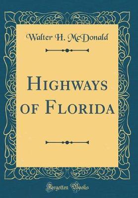 Highways of Florida (Classic Reprint)
