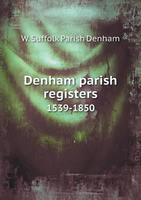 Denham Parish Registers 1539-1850