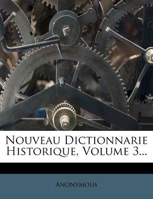 Nouveau Dictionnarie Historique, Volume 3...