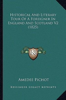Historical and Literary Tour of a Foreigner in England and Scotland V2 (1825)