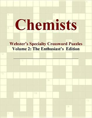 Chemists - Webster's Specialty Crossword Puzzles, Volume 2