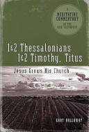 1 and 2 Thessalonians, 1 and 2 Timothy and Titus: Jesus Grows His Church