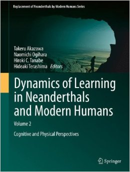Dynamics of Learning in Neanderthals and Modern Humans, Vol. 1