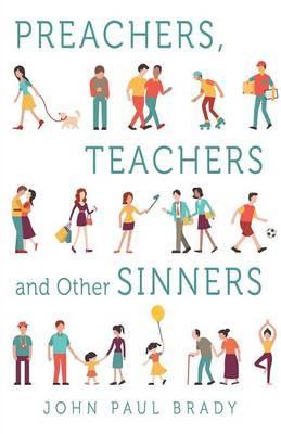 Preachers, Teachers and Other Sinners