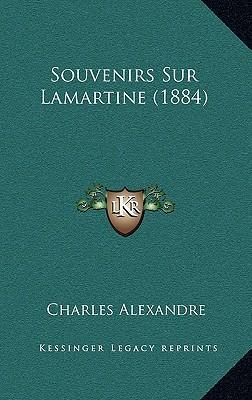 Souvenirs Sur Lamartine (1884)