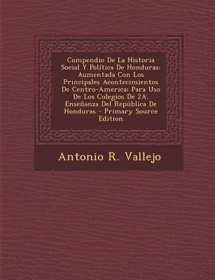 Compendio de La Historia Social y Politica de Honduras