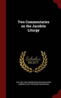 Two Commentaries on the Jacobite Liturgy
