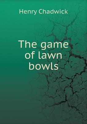 The Game of Lawn Bowls