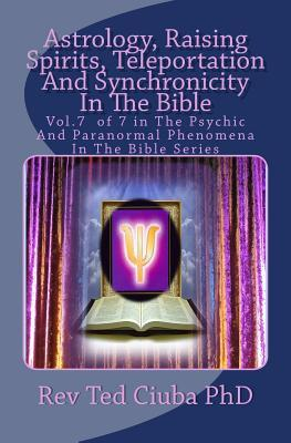 Astrology, Raising Spirits, Teleportation and Synchronicity in the Bible