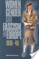 Women, gender, and fascism in Europe, 1919-45