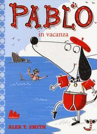 Pablo in vacanza. Ediz. a colori