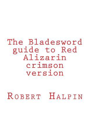 The Bladesword Guide to Red Alizarin
