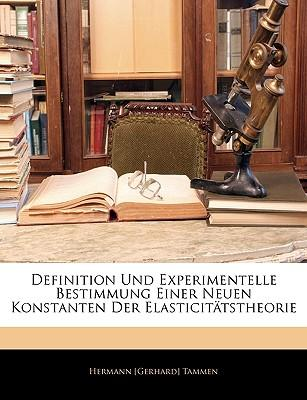 Definition Und Experimentelle Bestimmung Einer Neuen Konstanten Der Elasticittstheorie