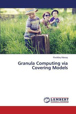 Granula Computing via Covering Models