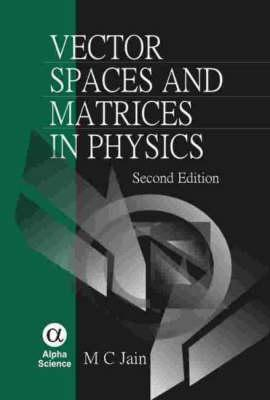 Vector Spaces And Matrics in Physics