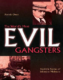 The World's Most Evil Gangsters