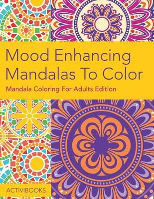 Mood Enhancing Mandalas To Color