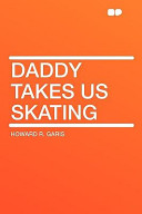Daddy Takes Us Skating