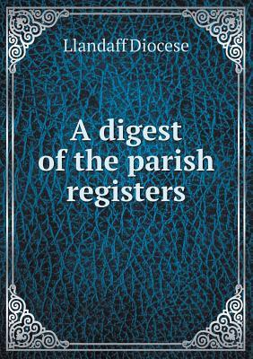 A Digest of the Parish Registers