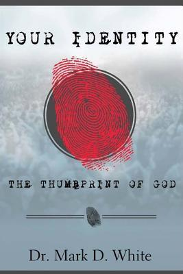Your Identity - the Thumbprint of God