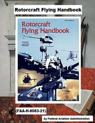 Rotorcraft Flying Handbook .(FAA-H-8083-21)