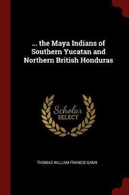 ... the Maya Indians...