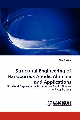 Structural Engineering of Nanoporous Anodic Alumina and Applications