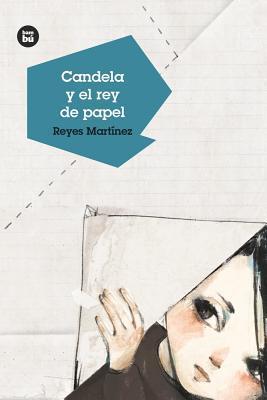 Candela y el rey de papel / Candela and the paper King