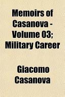 Memoirs of Casanova - Volume 03; Military Career