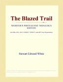 The Blazed Trail (We...