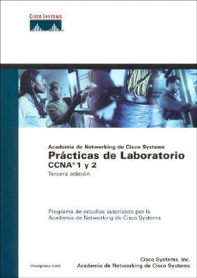 Practicas De Laboratorio Ccna 1 Y 2 (ac. Networking Cisco Systems)