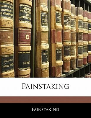 Painstaking
