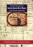 Colección documental de Sancho Garcés III, el Mayor, rey de Pamplona (1004-1035)
