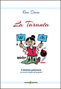 La Taranta. Il dialetto galatinese (ovvero la lingua del popolo)