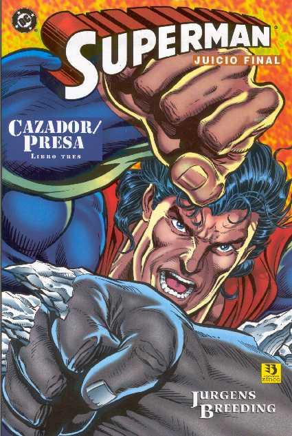 Superman Juicio Final: Cazador / Presa (3 de 3)