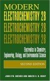 Modern Electrochemistry 2B: Electrodics in chemistry, engineering, biology and environmental science v. 2B