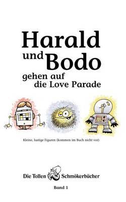 Harald und Bodo gehen auf die Love Parade