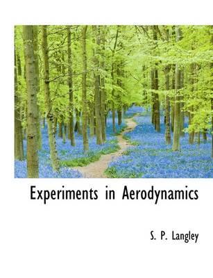 Experiments in Aerodynamics
